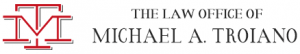 Contact US: The Law Office of Michael A Troiano